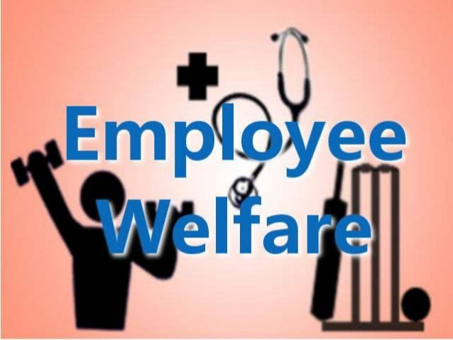 Meaning of labour welfare
