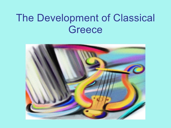 The Development of Classical Greece