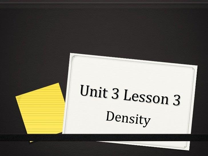 Unit 3 Lesson 3 Density