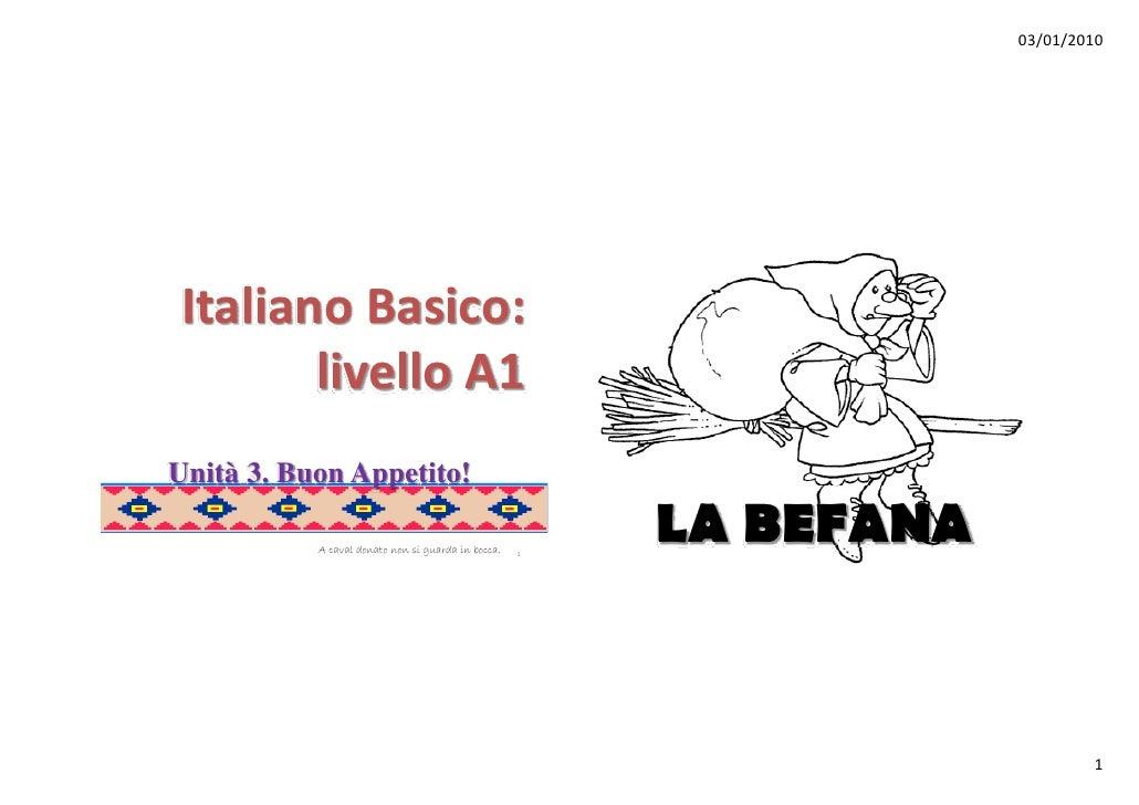 03/01/2010     ItalianoBasico: Italiano Basico:        livello A1 Unità 3. Buon Appetito!                pp             ...