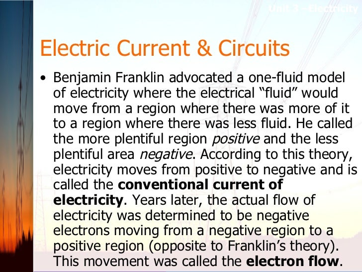 """Electric Current & Circuits <ul><li>Benjamin Franklin advocated a one-fluid model of electricity where the electrical """"flu..."""