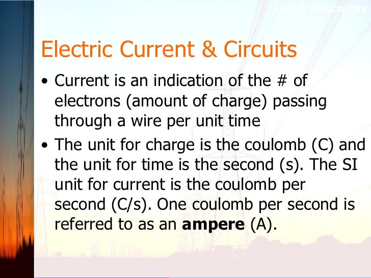 Electric Current & Circuits <ul><li>Current is an indication of the # of electrons (amount of charge) passing through a wi...