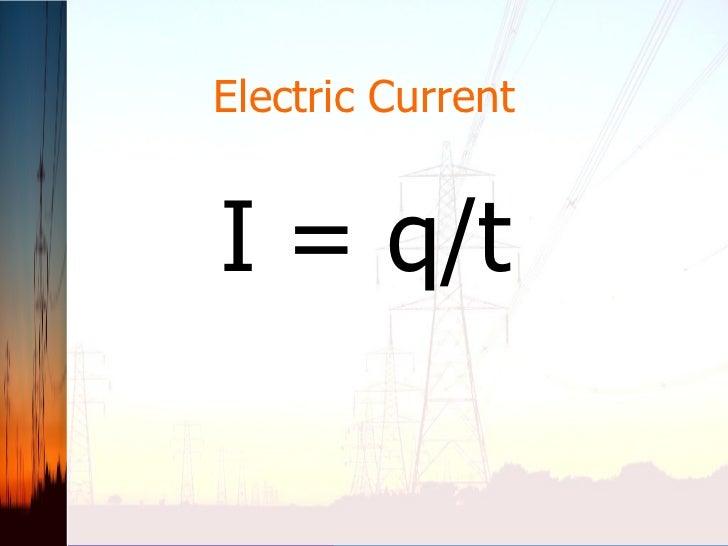 Electric Current I = q/t