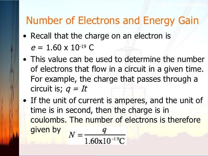 Number of Electrons and Energy Gain   <ul><li>Recall that the charge on an electron is  </li></ul><ul><li>e  = 1.60 x 10 -...