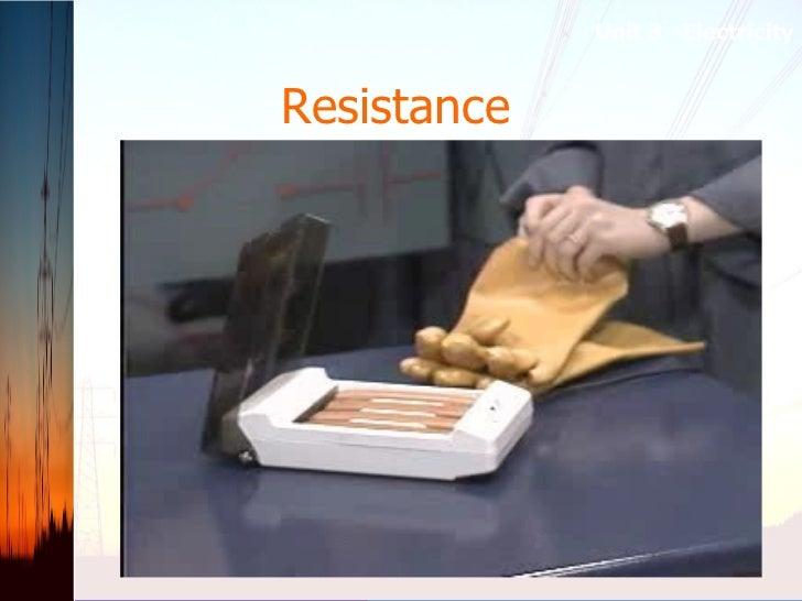 Resistance   Unit 3 –Electricity