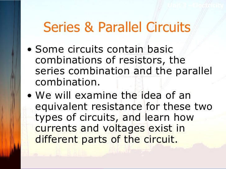 Series & Parallel Circuits   <ul><li>Some circuits contain basic combinations of resistors, the series combination and the...