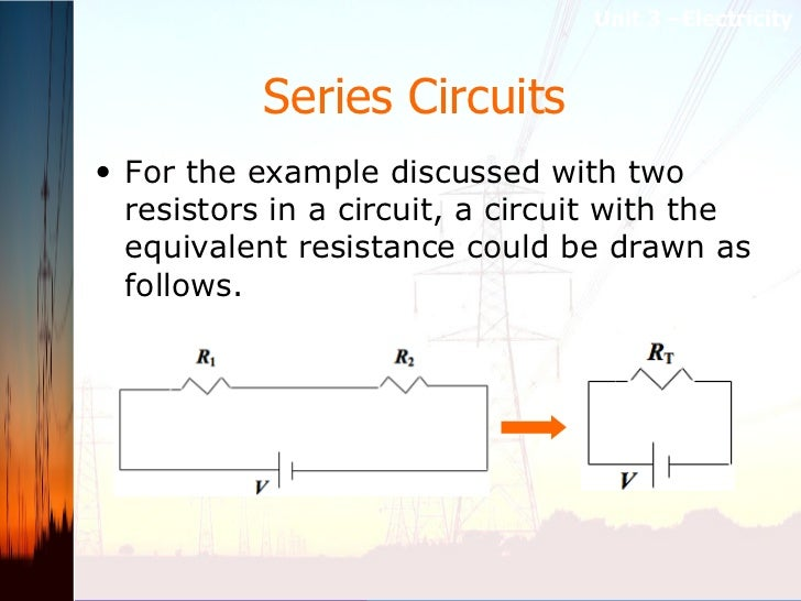 Series Circuits   <ul><li>For the example discussed with two resistors in a circuit, a circuit with the equivalent resista...