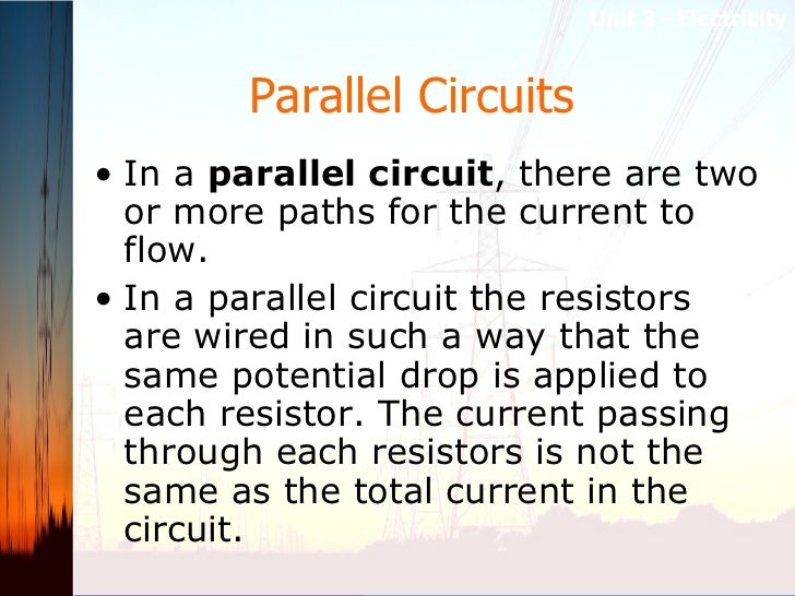Parallel Circuits   <ul><li>In a  parallel circuit , there are two or more paths for the current to flow.  </li></ul><ul><...