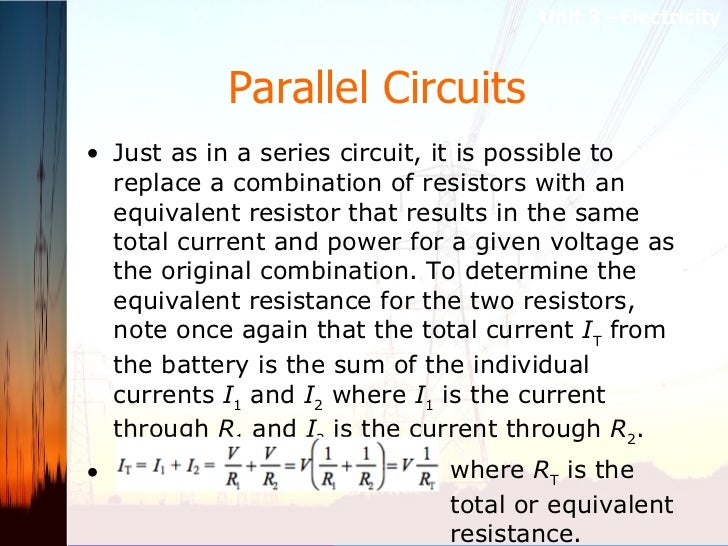 Parallel Circuits   <ul><li>Just as in a series circuit, it is possible to replace a combination of resistors with an equi...