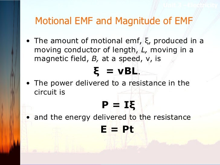 Motional EMF and Magnitude of EMF  <ul><li>The amount of motional emf, ξ, produced in a moving conductor of length,  L,  m...