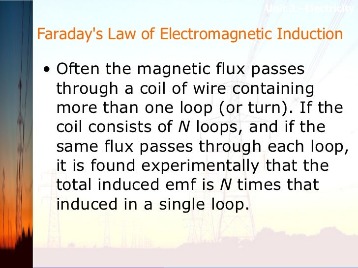 Faraday's Law of Electromagnetic Induction  <ul><li>Often the magnetic flux passes through a coil of wire containing more ...