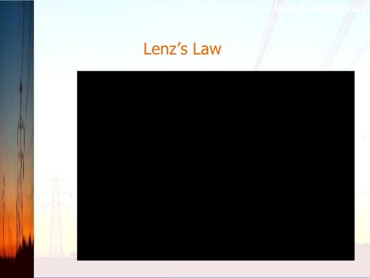 Lenz's Law  Unit 3 –Electricity