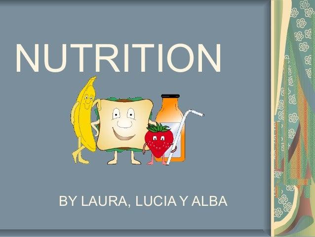 NUTRITION  BY LAURA, LUCIA Y ALBA