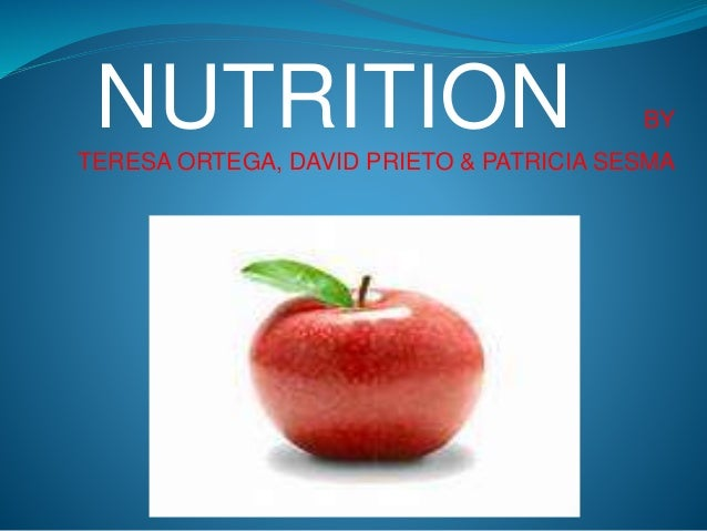 NUTRITION BY TERESA ORTEGA, DAVID PRIETO & PATRICIA SESMA