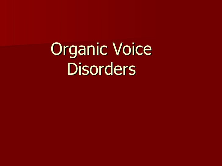 Organic Voice Disorders