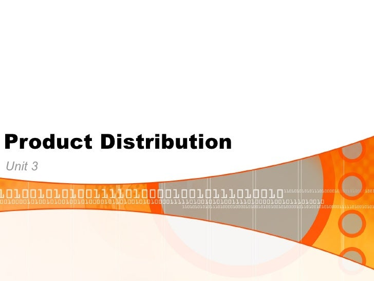 Product DistributionUnit 3