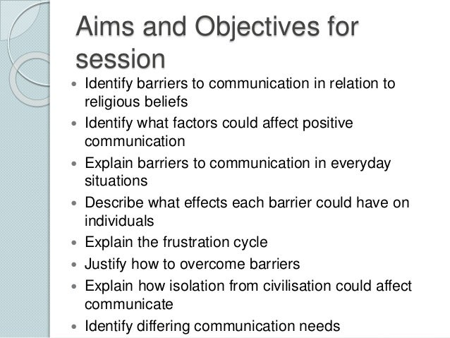 identify barriers to communication There are several barriers to effective communication that include language differences, physical barriers, differences in perception and a lack of attention or interest.