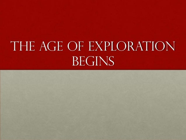 The Age of Exploration Begins