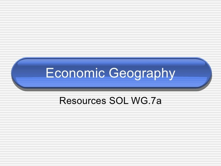 Economic Geography Resources SOL WG.7a
