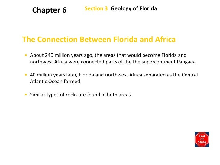 Section 3  Geology of Florida<br />Chapter 6<br />The Connection Between Florida and Africa<br /><ul><li>About 240 million...