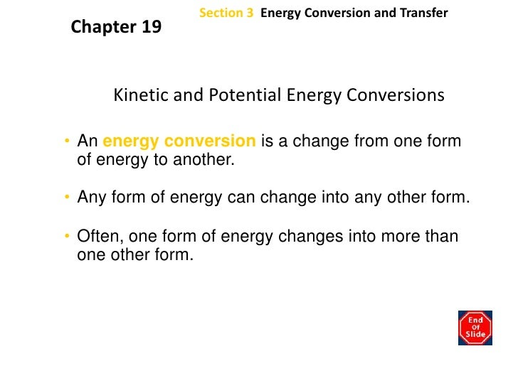Section 3  Energy Conversion and Transfer<br />Chapter 19<br />Kinetic and Potential Energy Conversions<br />An energy con...