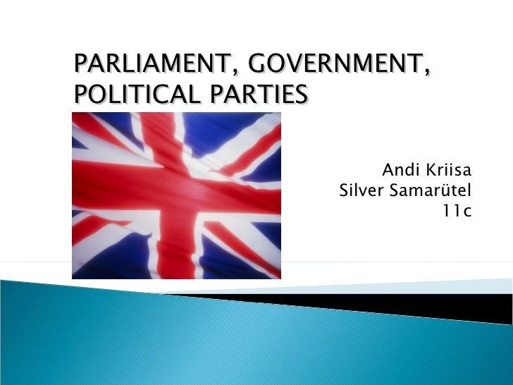 PARLIAMENT, GOVERNMENT, POLITICAL PARTIES Andi Kriisa Silver Samarütel 11c