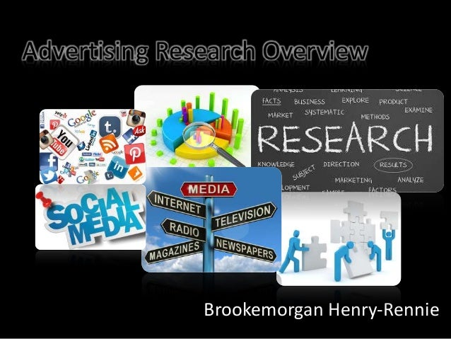 Advertising Research Overview Brookemorgan Henry-Rennie