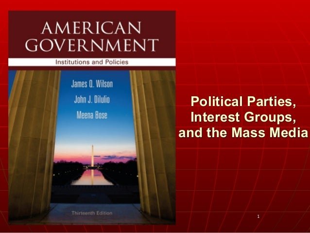 1  Political Parties, Interest Groups, and the Mass Media