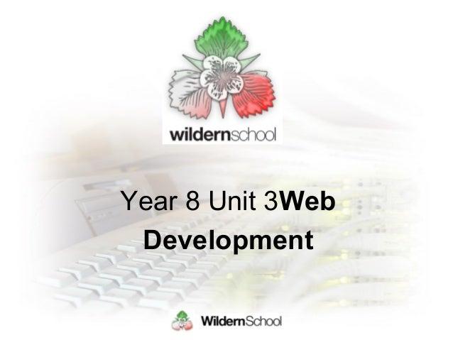 Year 8 Unit 3Web Development