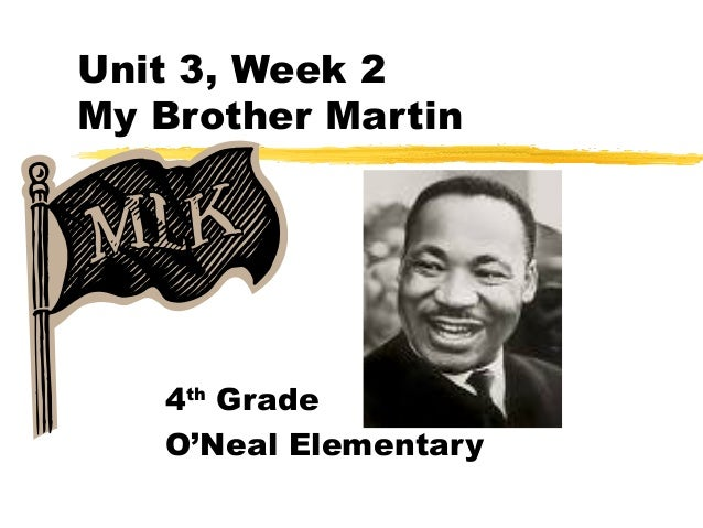 Unit 3, Week 2My Brother Martin   4th Grade   O'Neal Elementary