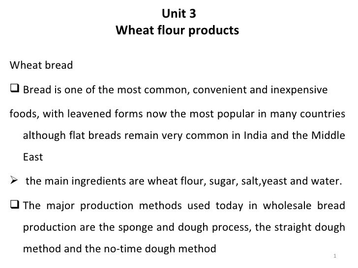Unit 3                     Wheat flour productsWheat bread Bread is one of the most common, convenient and inexpensivefoo...