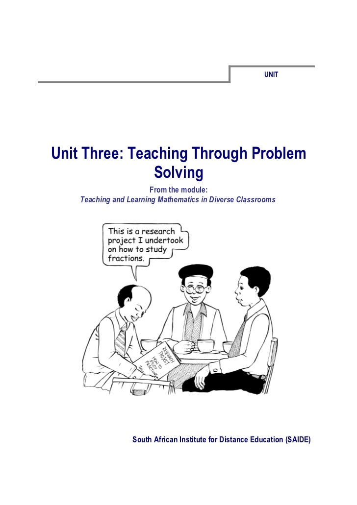 UNITUnit Three: Teaching Through Problem               Solving                        From the module:    Teaching and Lea...