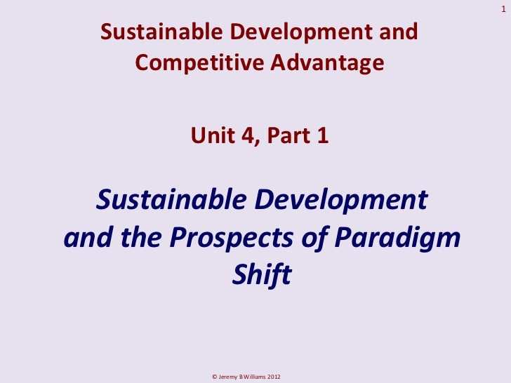 1  Sustainable Development and     Competitive Advantage         Unit 4, Part 1  Sustainable Developmentand the Prospects ...