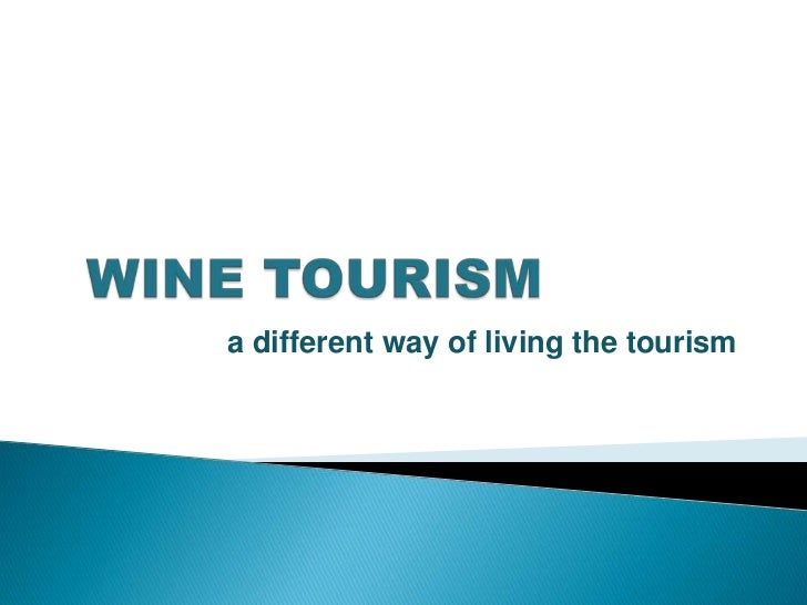 a different way of living the tourism