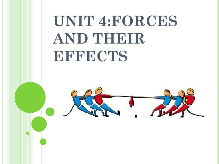 UNIT 4:FORCESAND THEIREFFECTS