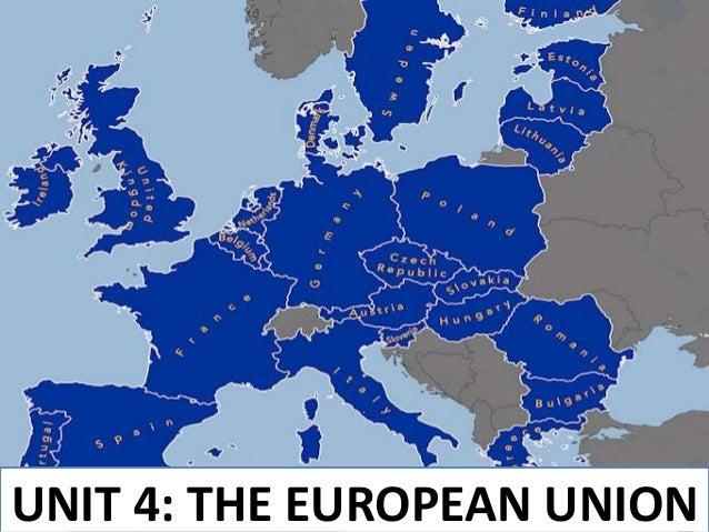 UNIT 4: THE EUROPEAN UNION