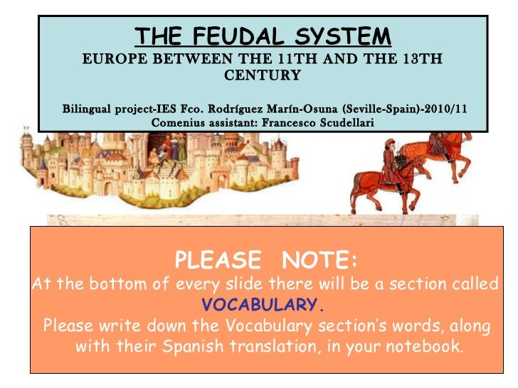 THE FEUDAL SYSTEM EUROPE BETWEEN THE 11TH AND THE 13TH CENTURY   Bilingual project-IES Fco. Rodríguez Marín-Osuna (Seville...
