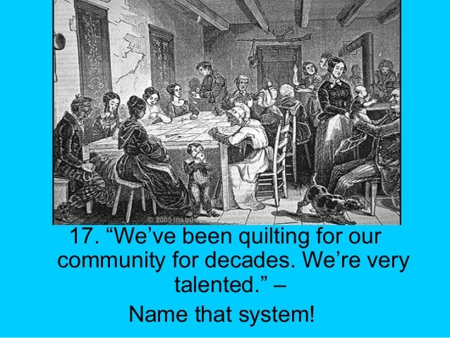 """17. """"We've been quilting for our community for decades. We're very talented."""" – Name that system!"""