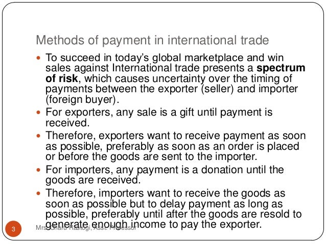international trade payment and finance with One of the longest standing in its field and formally published by the financial times and informa, international trade finance published by singlelaw ensures need to have a knowledge of your international markets based on a sound understanding of the underlying financial situation and of the likelihood of payment,.