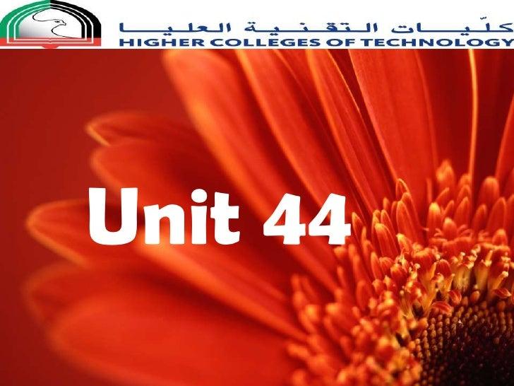 Unit 44<br />