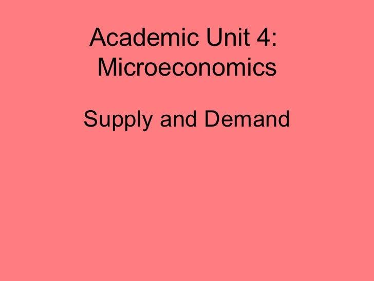 Supply and Demand Academic Unit 4:  Microeconomics