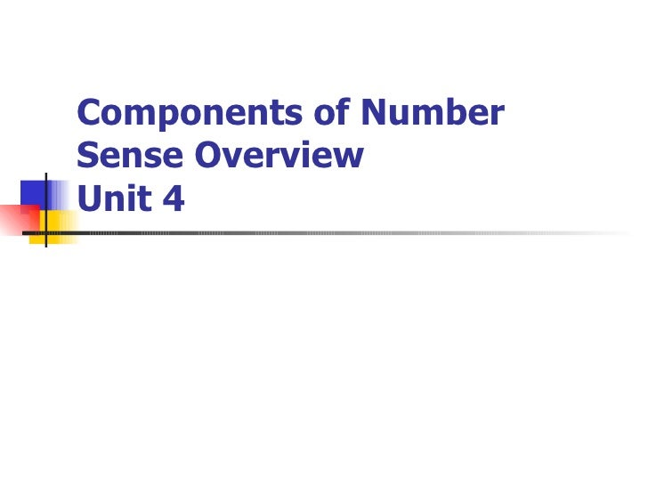 Components of Number Sense Overview Unit 4