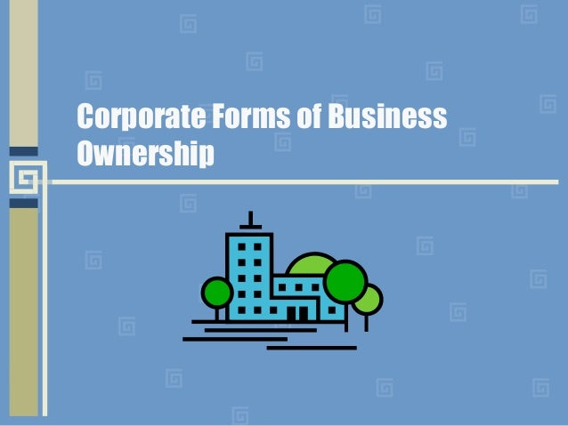 Corporate Forms of Business Ownership