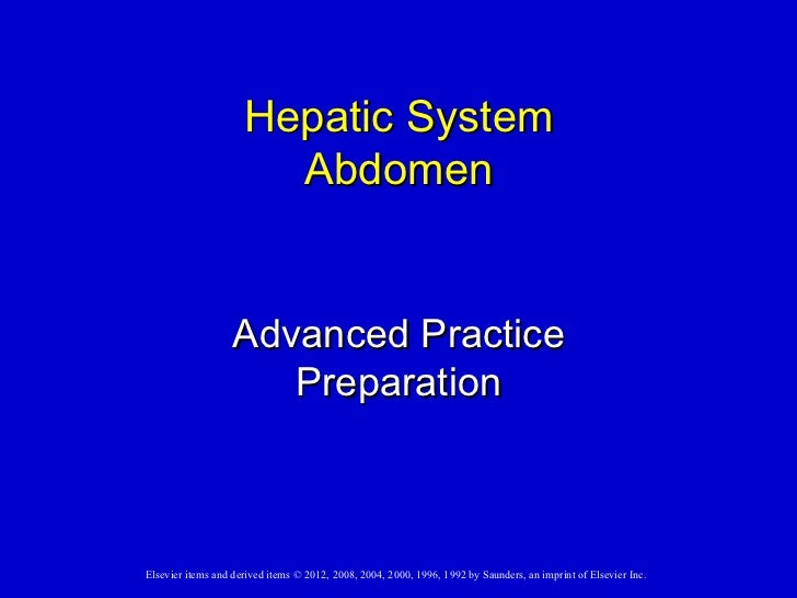Hepatic System                       Abdomen                   Advanced Practice                      PreparationElsevier ...