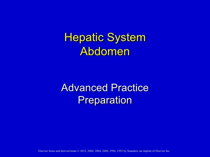 Hepatic System                       Abdomen                   Advanced Practice                      PreparationElsevier ...
