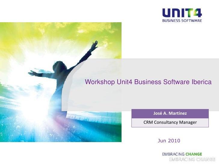 Workshop Unit4 Business Software Iberica<br />Jun 2010<br />