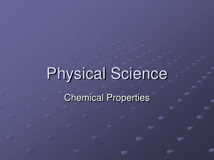 Physical Science<br />Chemical Properties<br />