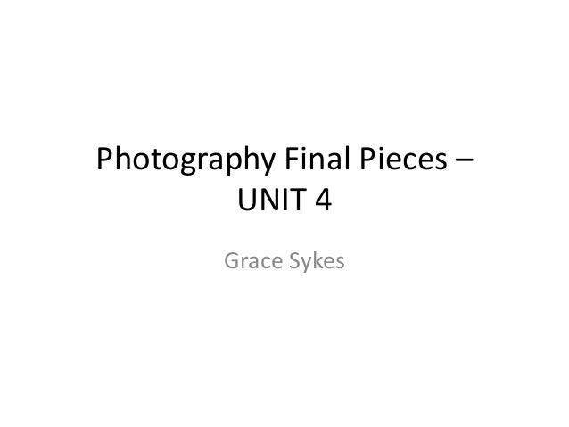 Photography Final Pieces – UNIT 4 Grace Sykes