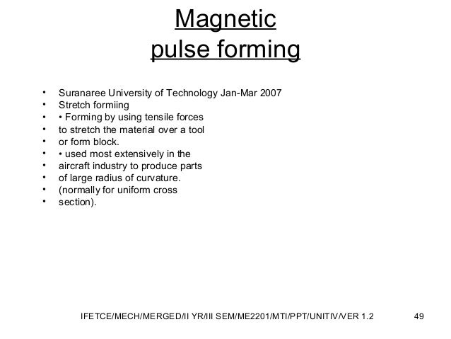 Magnetic pulse forming • Suranaree University of Technology Jan-Mar 2007 • Stretch formiing • • Forming by using tensile f...