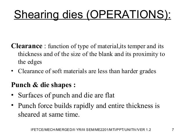 Shearing dies (OPERATIONS): Clearance : function of type of material,its temper and its thickness and of the size of the b...